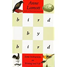 Bird by Bird: Some Instructions on Writing and Life by Anne Lamott (1994-05-05)