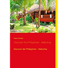 Discover the Philippines - Mabuhay: Discover die Philippinen - Mabuhay (Discover von Heinz Duthel 8)