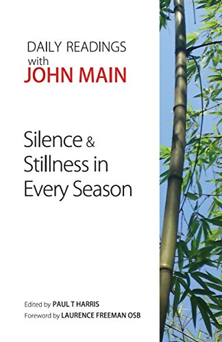 Silence and Stillness in Every Season: Daily Readings with John Main (English Edition)