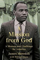 A Mission from God: A Memoir and Challenge for America by James Meredith (2012-08-07)