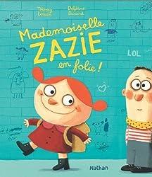 Mademoiselle Zazie en folie!