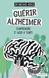 Guérir Alzheimer par  Michael Nehls