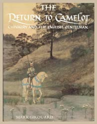 The Return to Camelot: Chivalry and the English Gentleman