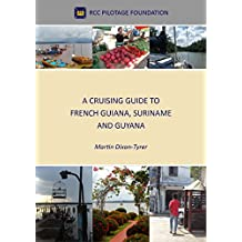 A Cruising Guide to French Guiana, Suriname and Guyana (English Edition)