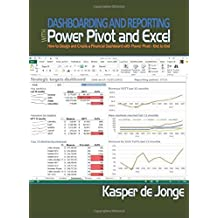 Dashboarding and Reporting with Power Pivot and Excel: How to Design and Create a Financial Dashboard with PowerPivot ??? End to End by Kasper de Jonge (2014-07-15)