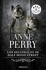 Los escándalos de Half Moon Street (Inspector Thomas Pitt #20) par Anne Perry