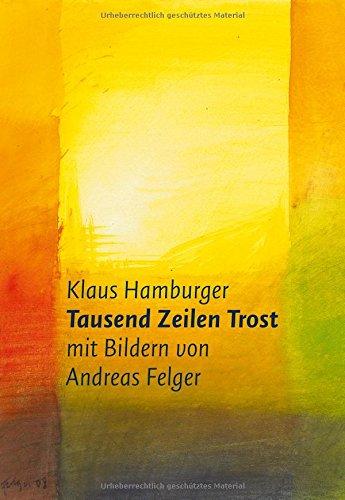 Tausend Zeilen Trost: mit Aquarellen von Andreas Felger