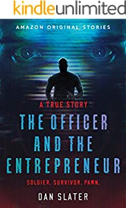 The Officer and the Entrepreneur: A True Story (Kindle Single)