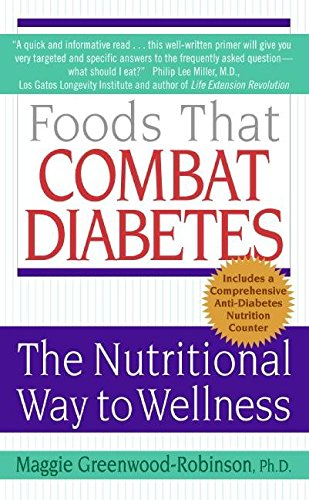 [(Foods That Combat Diabetes : The Nutritional Way to Wellness)] [By (author) Maggie Greenwood-Robinson] published on (January, 2008)