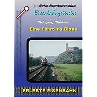 Eine Fahrt ins Blaue - Eisenbahnzeitreise 45