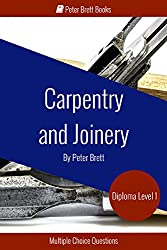 Carpentry and Joinery Level 1 Diploma: Study Guide and Multiple Choice Questions