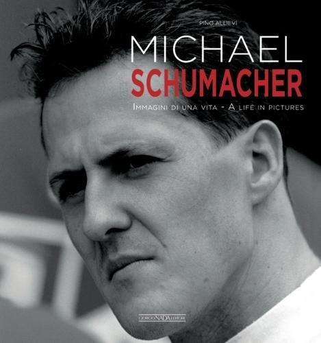 Michael Schumacher. Immagini di una vita-A life in pictures. Ediz. bilingue (Grandi corse su strada e rallies) por Pino Allievi