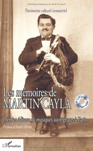 Les mémoires de Martin Cayla : Premier éditeur de musiques auvergnates à Paris