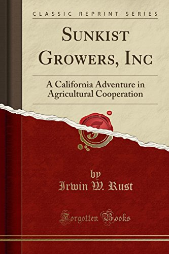 sunkist-growers-inc-a-california-adventure-in-agricultural-cooperation-classic-reprint