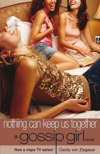 Gossip Girl 08. Nothing Can Keep Us Together.