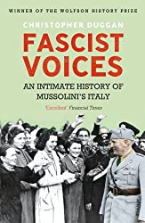 Fascist Voices: An Intimate History of Mussolini's Italy
