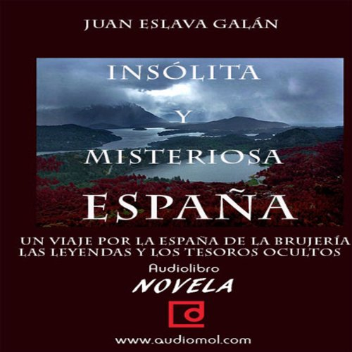 España insólita y misteriosa [Unusual and Mysterious Spain]  Audiolibri