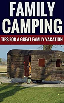 Ebooks Family Camping - Tips For A Great Family Vacation Descargar Epub