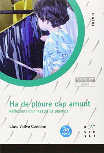 Ha de ploure cap amunt: Reflexions d'un mestre de plàstica (Premis) - 9788492748013