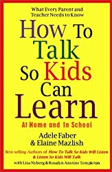 How to Talk So Kids Can Learn by Elaine Mazlish (1995-08-01)