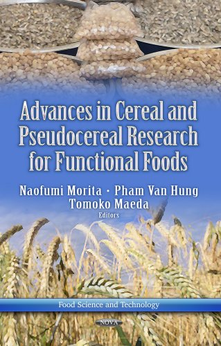 Advances in Cereal & Pseudocereal Researches for Functional Foods (Food Science and Technology)