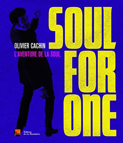 Soul for One : L'aventure de la soul par Olivier Cachin