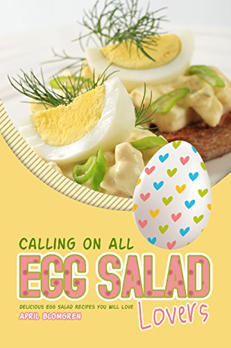 Calling on All Egg Salad Lovers: Delicious Egg Salad Recipes You Will Love (English Edition) (Slicer Hard-boiled Egg)