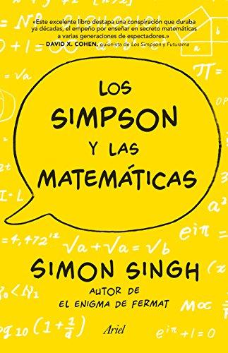 Los Simpson y las matemáticas: Simon Singh autor de El enigma de Fermat (Claves Ariel) por Simon Singh