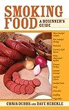 Smoking Food: A Beginner's Guide