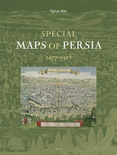 Special Maps of Persia 1477-1925 (Handbook of Oriental Studies/ Section 1-The Near and Middle East) -