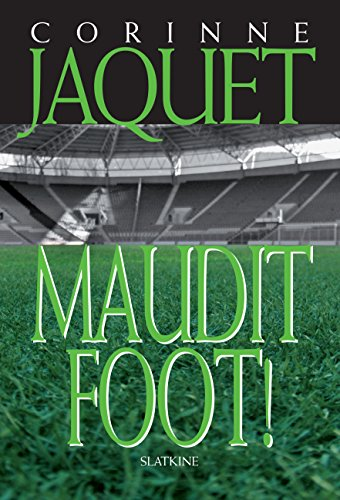 Maudit Foot: Roman policier
