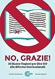 Image de No, grazie! 30 buone ragioni per dire no alla rifo