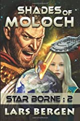 Shades of Moloch: Star Borne: 2 (Star Borne Speculative Science Fiction Series Book Two): Volume 2 Paperback
