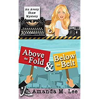 Above the Fold & Below the Belt (An Avery Shaw Mystery Book 14)