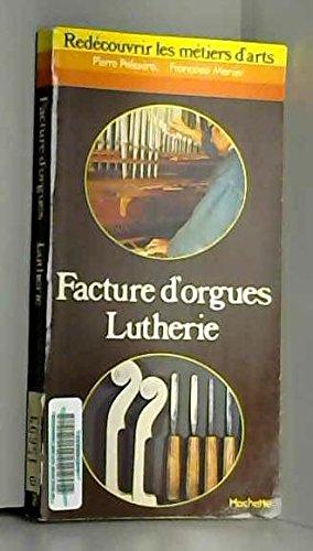 Facture d'orgues, lutherie (Redcouvrir les mtiers d'arts)