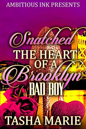 Snatched the Heart of a Brooklyn Bad Boy: A Stand-alone -