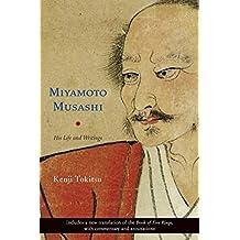 Miyamoto Musashi: His Life and Writings by Kenji Tokitsu (2006-06-20)