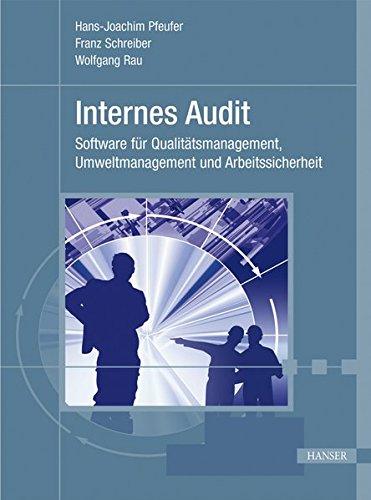 Internes Audit. Software für Qualitätsmanagement, Umweltmanagement und Arbeitssicherheit. Mit CD
