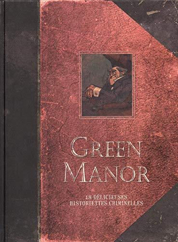 Green Manor - L'intégrale - tome 0 - Green Manor intégrale (Edition augmentée)