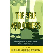 The Self and Others: Positioning Individuals and Groups in Personal, Political, and Cultural Contexts by Rom Harre (Editor), Fathali M. Moghaddam (Editor), Rom Harr (Editor) (5-Sep-2000) Paperback