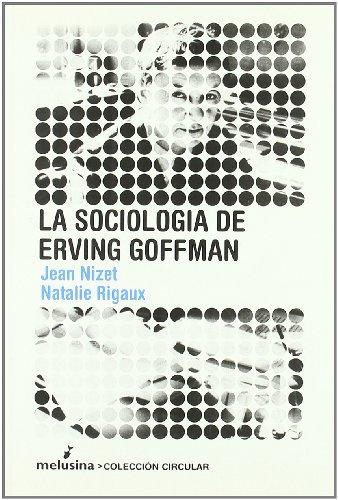Sociologia De Erving Goffman,La (Circular) por Jean Nizet