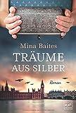 Träume aus Silber - Mina Baites