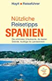 Nützliche Reisetipps Spanien (German Edition)