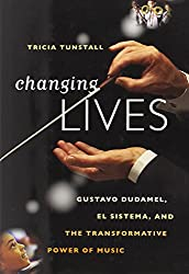 Changing Lives: Gustavo Dudamel, El Sistema, and the Transformative Power of Music