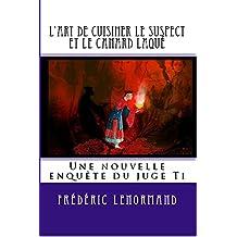 L'art de cuisiner le suspect et le canard laqué (Les Nouvelles Enquêtes du juge Ti) (French Edition)
