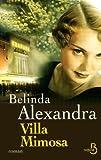Villa Mimosa / Belinda Alexandra | Alexandra, Belinda. Auteur
