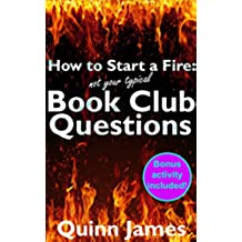 How to Start a Fire: Not Your Typical Book Club Questions (English Edition)
