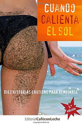 Portada del libro Cuando calienta el sol: Diez historias eróticas para remojarse: Volume 1 (bestofthebest)