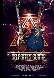 Self Start Guitar - 10 Easy Lessons: A Beginner's Guide to Learning Guitar by Ryan Rankert (2014-06-08)