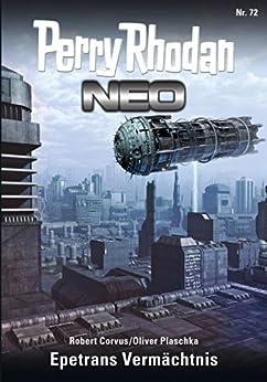 Perry Rhodan Neo 72: Epetrans Vermächtnis: Staffel: Epetran 12 von 12 (Perry Rhodan Neo Paket) von [Corvus, Robert, Plaschka, Oliver]